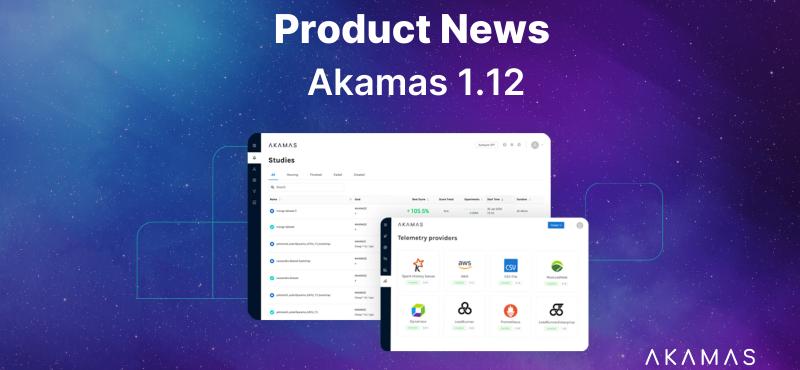Akamas Product News 1.12